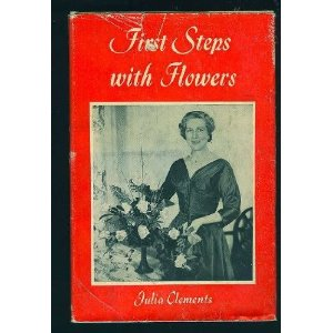 Julia Clements FIrst Steps with Flowers