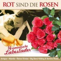 Rot sind die Rosen -  romantische Liebeslieder